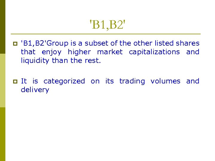 'B 1, B 2' p 'B 1, B 2'Group is a subset of the