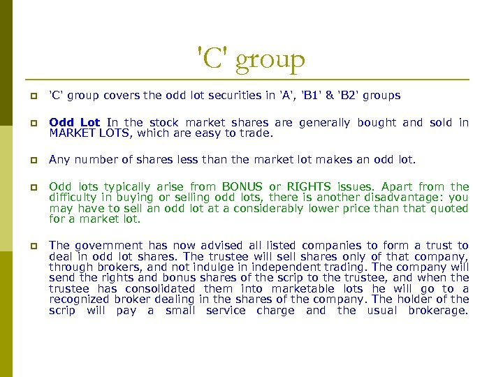 'C' group p 'C' group covers the odd lot securities in 'A', 'B 1'