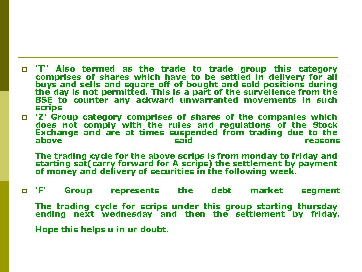 p p 'T'' Also termed as the trade to trade group this category comprises