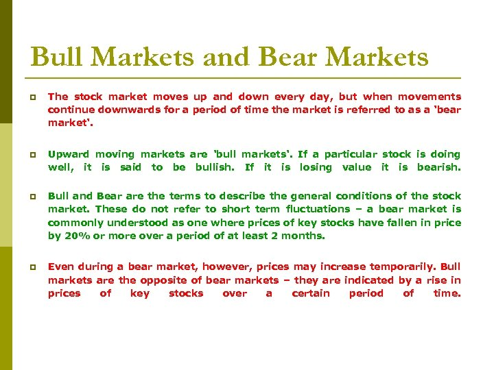 Bull Markets and Bear Markets p The stock market moves up and down every