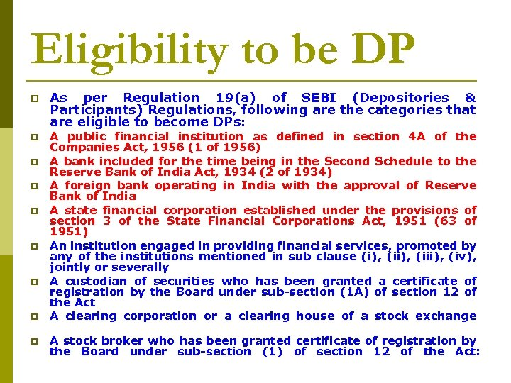 Eligibility to be DP p p p p p As per Regulation 19(a) of