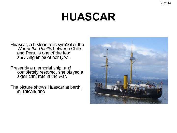 7 of 14 HUASCAR Huascar, a historic relic symbol of the War of the