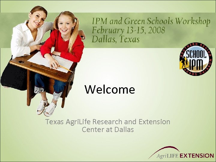 Welcome Texas Agri. Life Research and Extension Center at Dallas