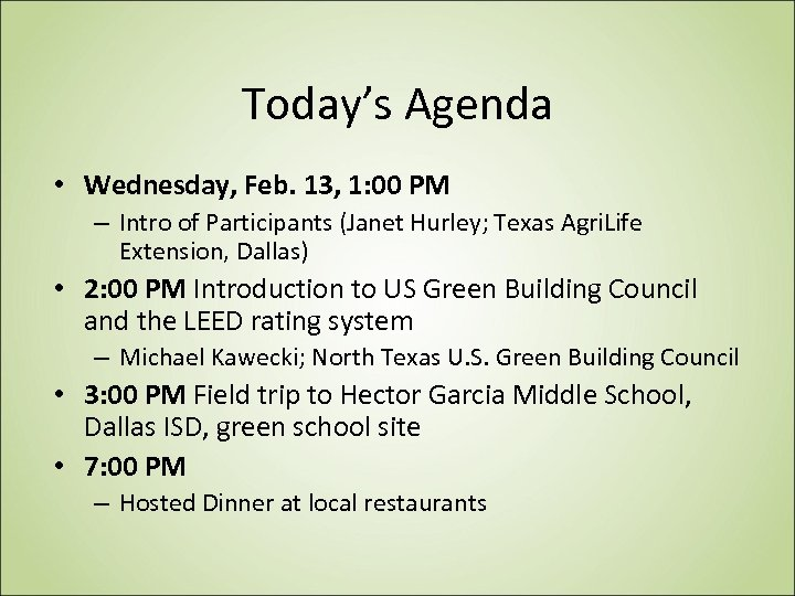 Today's Agenda • Wednesday, Feb. 13, 1: 00 PM – Intro of Participants (Janet