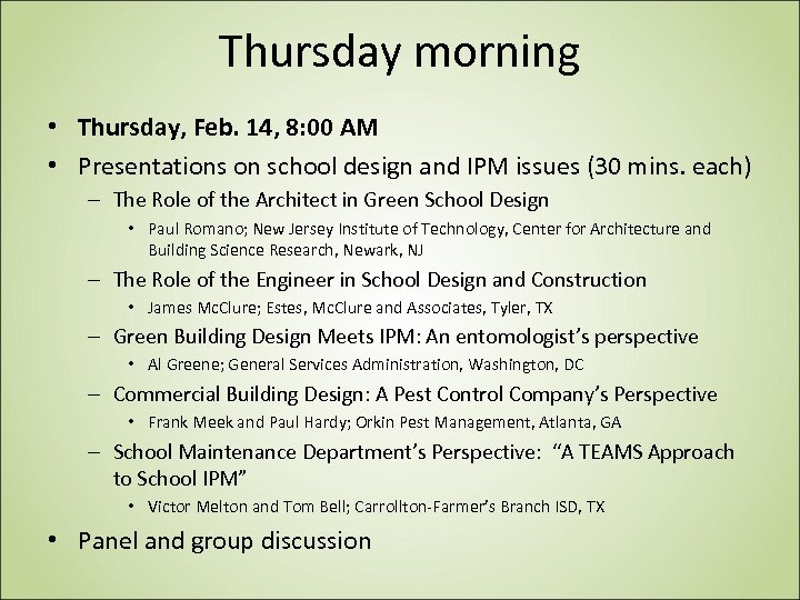 Thursday morning • Thursday, Feb. 14, 8: 00 AM • Presentations on school design