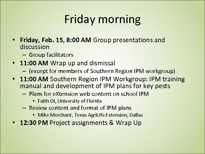 Friday morning • Friday, Feb. 15, 8: 00 AM Group presentations and discussion –