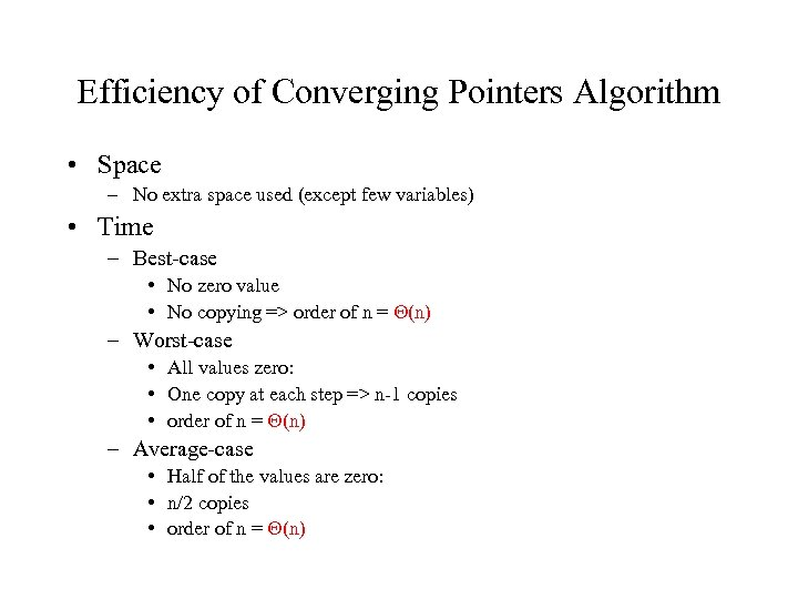 Efficiency of Converging Pointers Algorithm • Space – No extra space used (except few