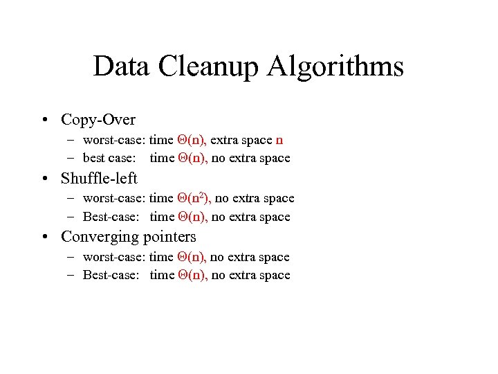 Data Cleanup Algorithms • Copy-Over – worst-case: time (n), extra space n – best