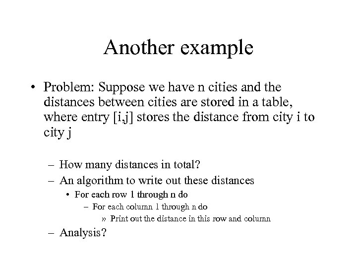 Another example • Problem: Suppose we have n cities and the distances between cities