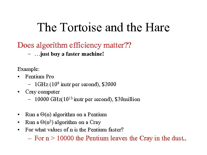 The Tortoise and the Hare Does algorithm efficiency matter? ? – …just buy a