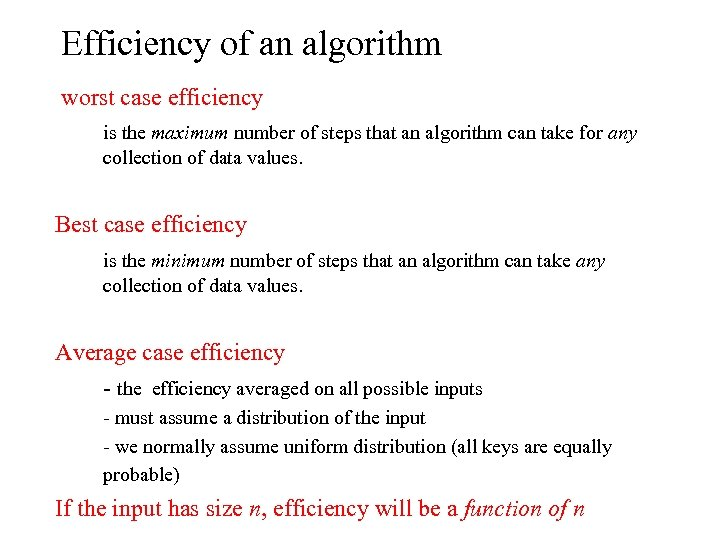 Efficiency of an algorithm worst case efficiency is the maximum number of steps that