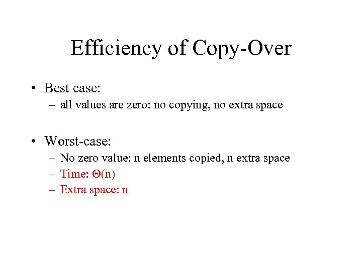 Efficiency of Copy-Over • Best case: – all values are zero: no copying, no