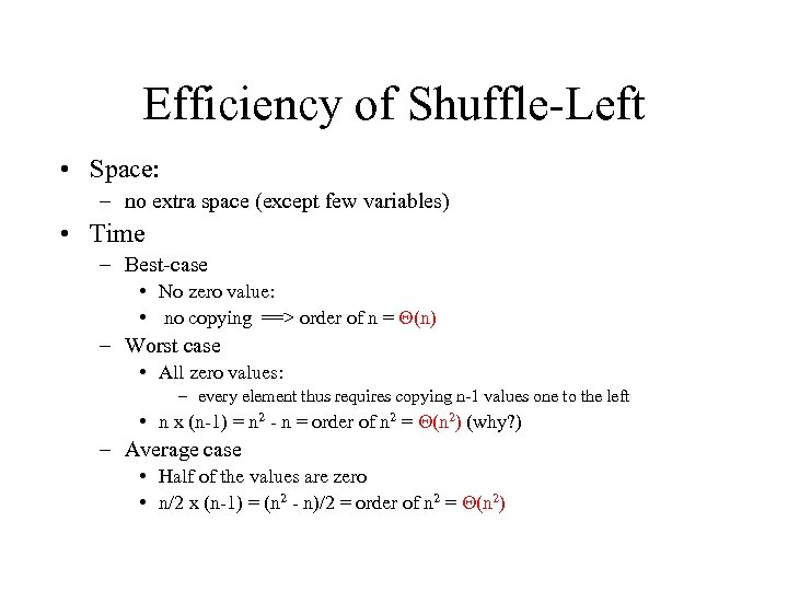 Efficiency of Shuffle-Left • Space: – no extra space (except few variables) • Time