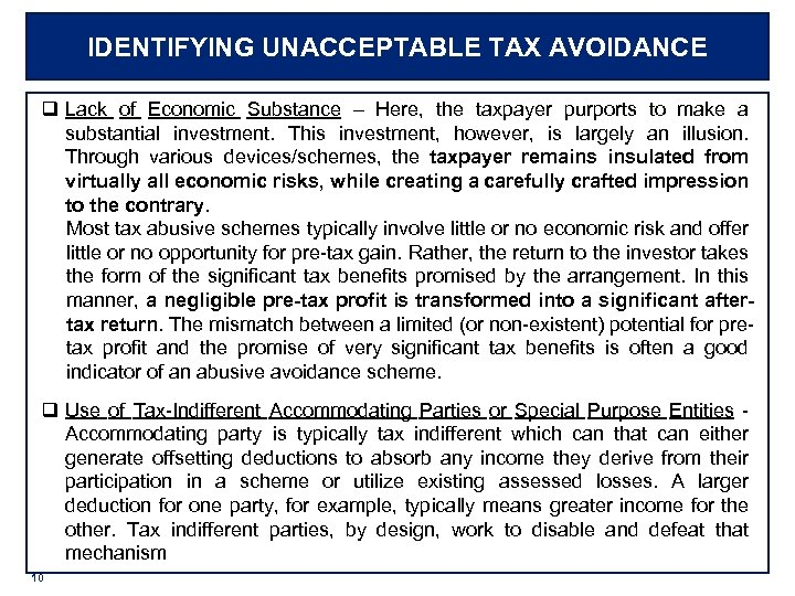 IDENTIFYING UNACCEPTABLE TAX AVOIDANCE q Lack of Economic Substance – Here, the taxpayer purports