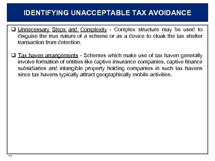 IDENTIFYING UNACCEPTABLE TAX AVOIDANCE q Unnecessary Steps and Complexity - Complex structure may be