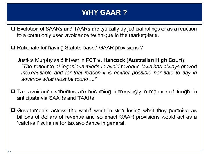 WHY GAAR ? q Evolution of SAARs and TAARs are typically by judicial rulings