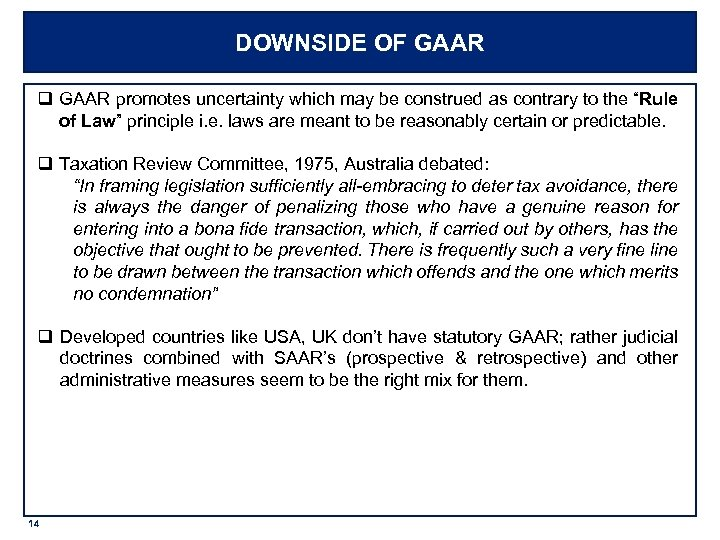 DOWNSIDE OF GAAR q GAAR promotes uncertainty which may be construed as contrary to