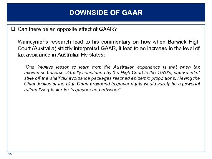 DOWNSIDE OF GAAR q Can there be an opposite effect of GAAR? Waincymer's research