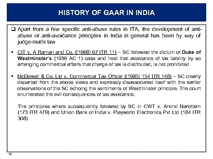 HISTORY OF GAAR IN INDIA q Apart from a few specific anti-abuse rules in