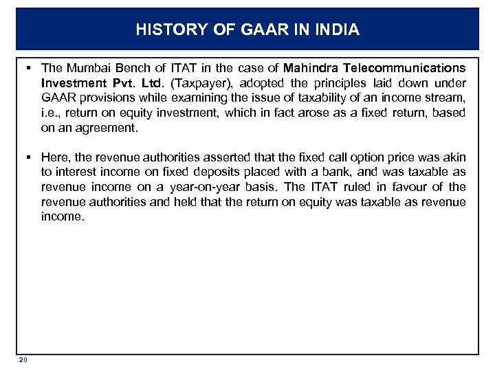 HISTORY OF GAAR IN INDIA § The Mumbai Bench of ITAT in the case