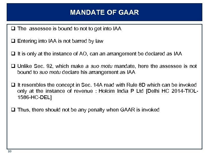 MANDATE OF GAAR q The assessee is bound to not to get into IAA