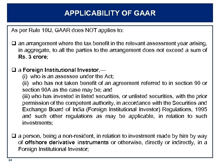 APPLICABILITY OF GAAR As per Rule 10 U, GAAR does NOT applies to: q