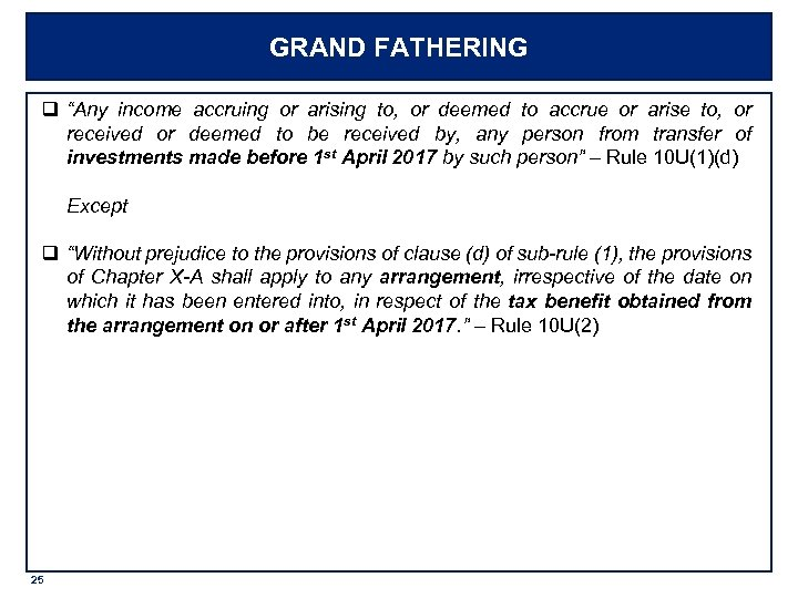 "GRAND FATHERING q ""Any income accruing or arising to, or deemed to accrue or"