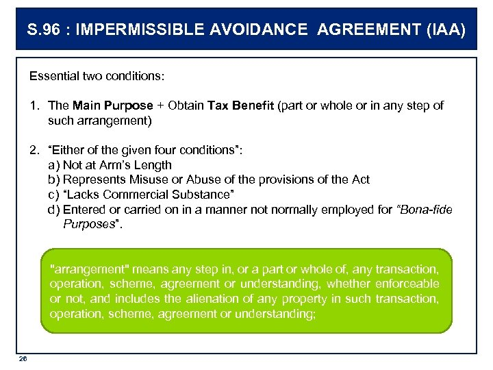 S. 96 : IMPERMISSIBLE AVOIDANCE AGREEMENT (IAA) Essential two conditions: 1. The Main Purpose