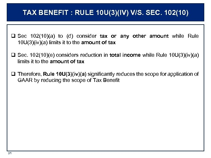 TAX BENEFIT : RULE 10 U(3)(IV) V/S. SEC. 102(10) q Sec 102(10)(a) to (d)