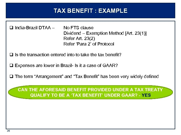 TAX BENEFIT : EXAMPLE q India-Brazil DTAA – No FTS clause Dividend – Exemption