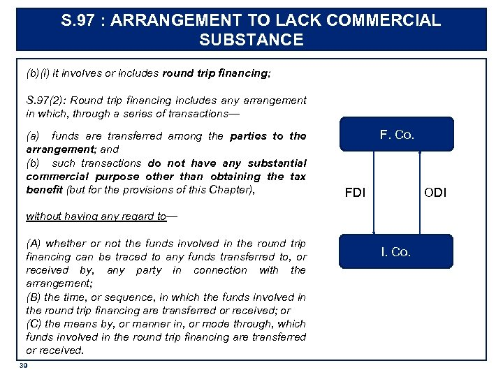 S. 97 : ARRANGEMENT TO LACK COMMERCIAL SUBSTANCE (b)(i) it involves or includes round
