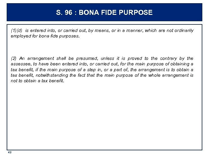 S. 96 : BONA FIDE PURPOSE (1)(d) is entered into, or carried out, by