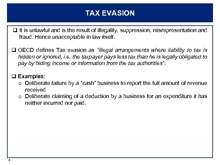 TAX EVASION q It is unlawful and is the result of illegality, suppression, misrepresentation