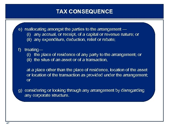 TAX CONSEQUENCE e) reallocating amongst the parties to the arrangement — (i) any accrual,