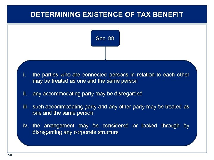 DETERMINING EXISTENCE OF TAX BENEFIT Sec. 99 i. the parties who are connected persons