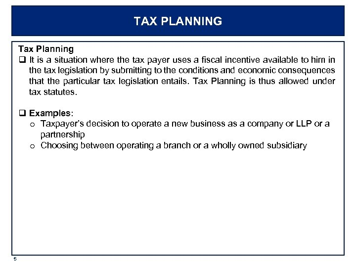 TAX PLANNING Tax Planning q It is a situation where the tax payer uses