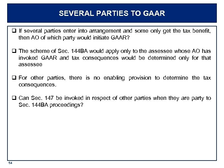 SEVERAL PARTIES TO GAAR q If several parties enter into arrangement and some only