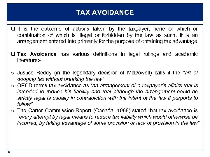 TAX AVOIDANCE q It is the outcome of actions taken by the taxpayer, none
