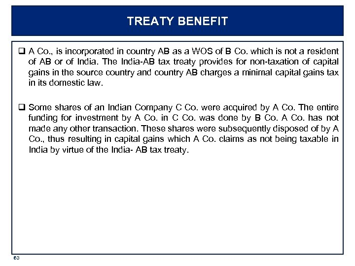 TREATY BENEFIT q A Co. , is incorporated in country AB as a WOS