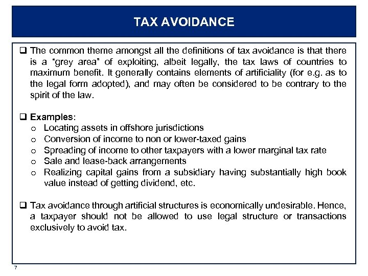 TAX AVOIDANCE q The common theme amongst all the definitions of tax avoidance is