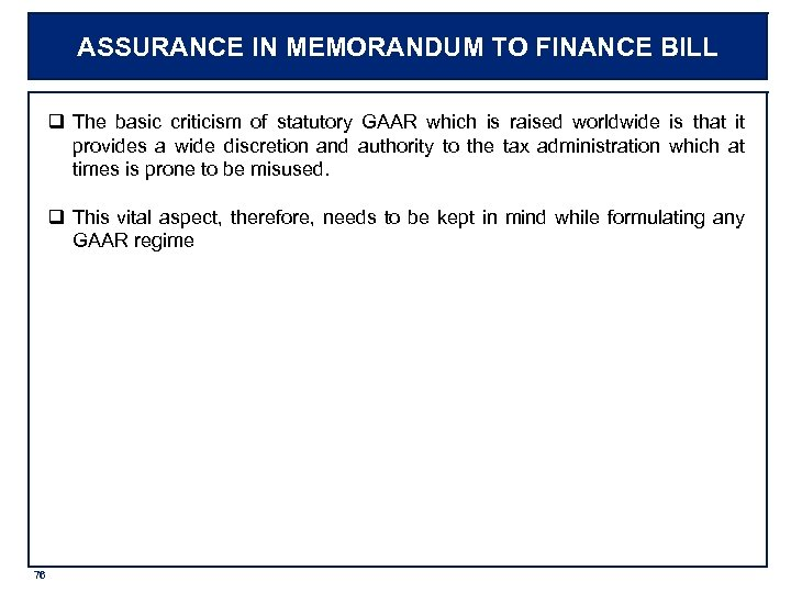 ASSURANCE IN MEMORANDUM TO FINANCE BILL q The basic criticism of statutory GAAR which