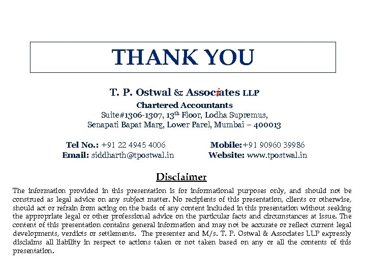THANK YOU T. P. Ostwal & Associates LLP Chartered Accountants Suite#1306 -1307, 13 th