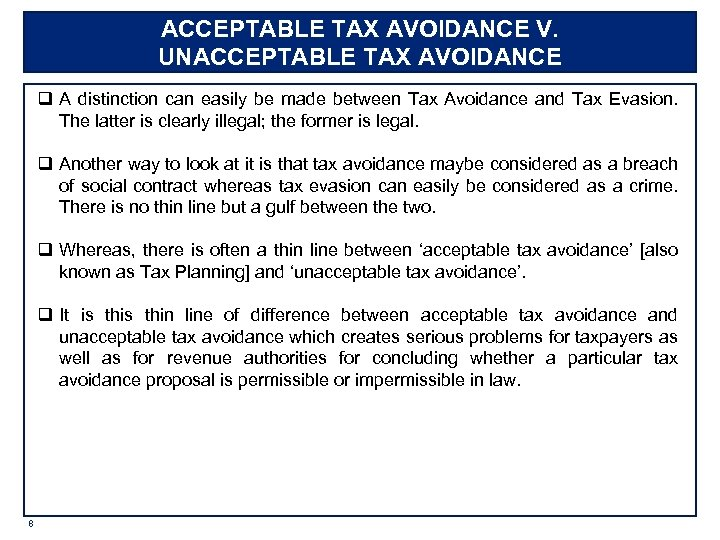 ACCEPTABLE TAX AVOIDANCE V. UNACCEPTABLE TAX AVOIDANCE q A distinction can easily be made