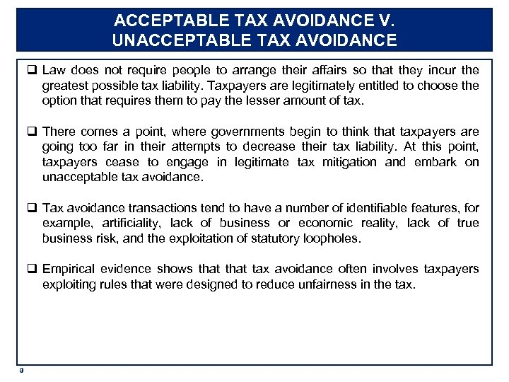 ACCEPTABLE TAX AVOIDANCE V. UNACCEPTABLE TAX AVOIDANCE q Law does not require people to