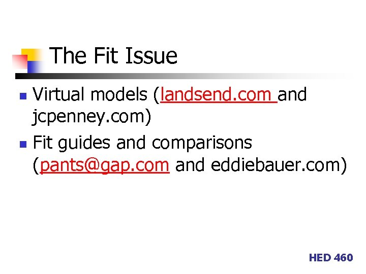 The Fit Issue Virtual models (landsend. com and jcpenney. com) n Fit guides and
