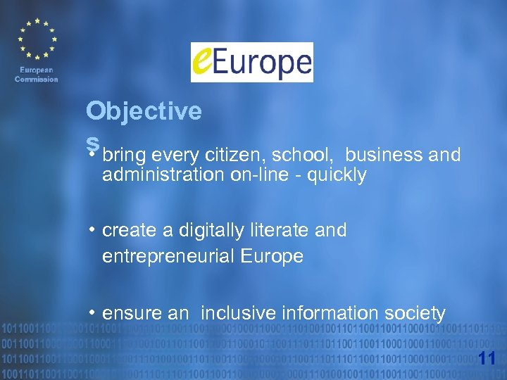 Objective s bring every citizen, school, • business and administration on-line - quickly •