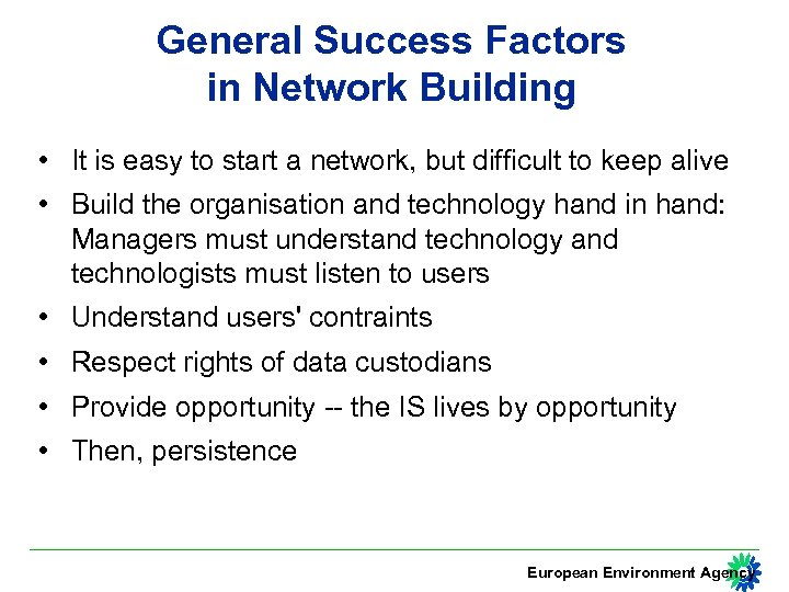 General Success Factors in Network Building • It is easy to start a network,