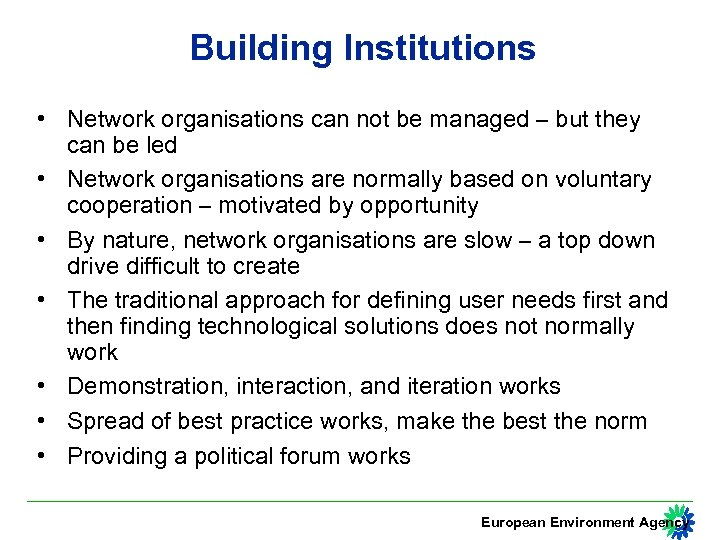 Building Institutions • Network organisations can not be managed – but they can be