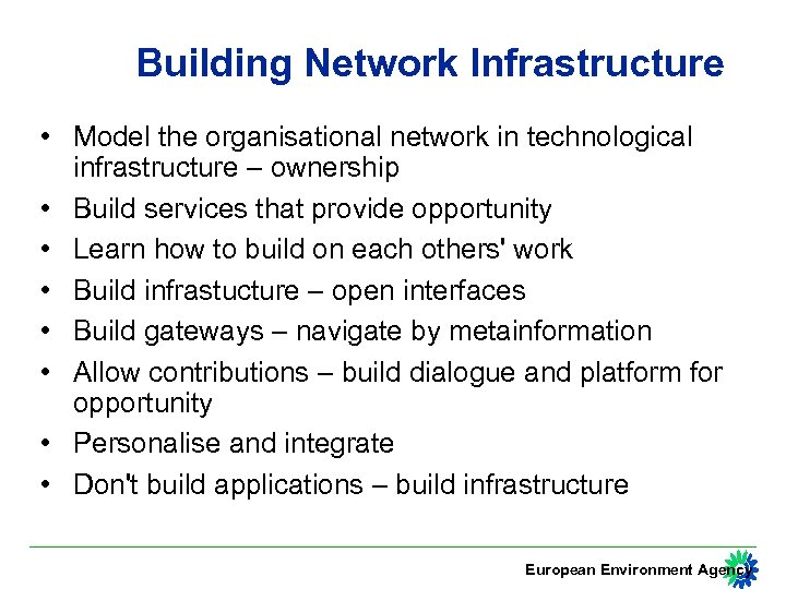 Building Network Infrastructure • Model the organisational network in technological infrastructure – ownership •