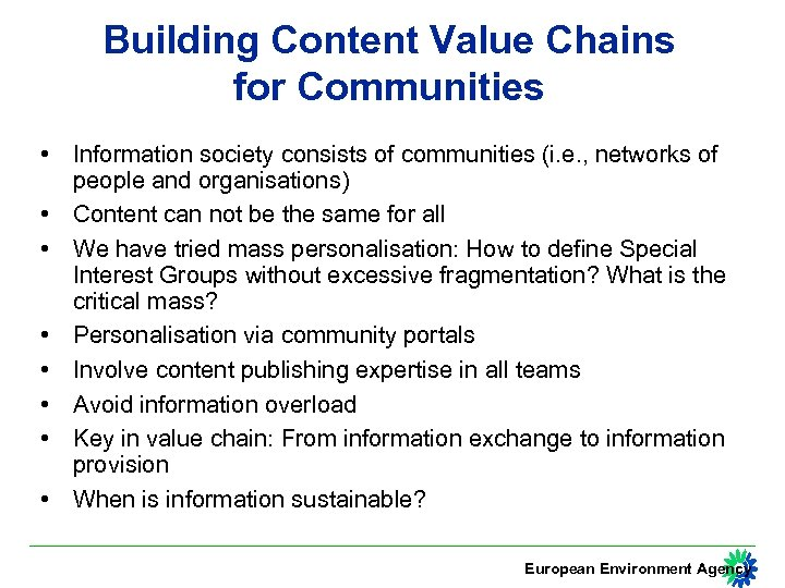 Building Content Value Chains for Communities • Information society consists of communities (i. e.